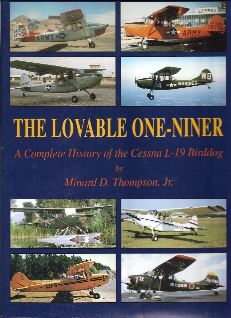 Cover: THE LOVEABLE ONE-NINER, The Complete History of the Cessna L-19 Birddog